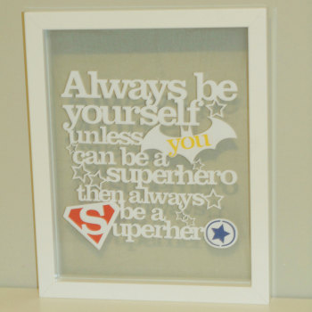 Always be a Superhero Papercut Quote