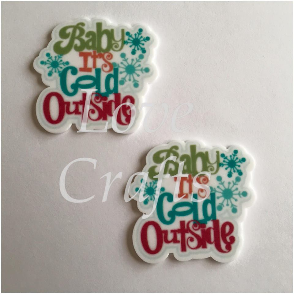 'Baby It's Cold Outside' Laser Cut Resin