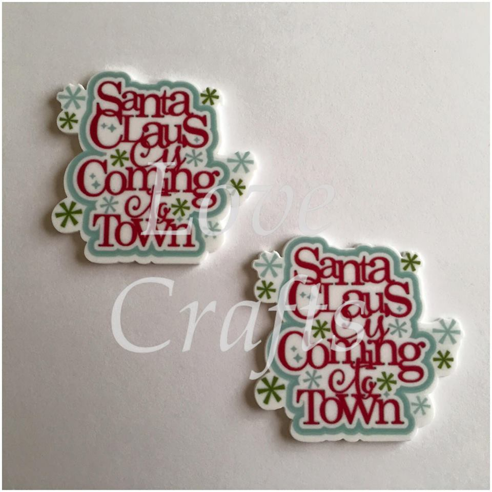 'Santa Claus Is Coming To Town' Laser Cut Resin