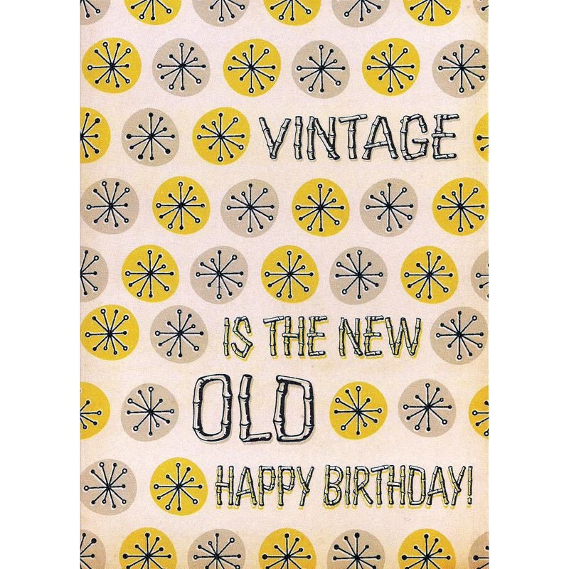 'Vintage is the New Old' Birthday Card