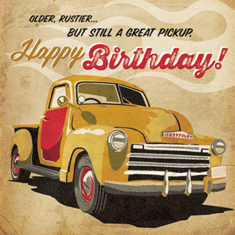 'Still a Great Pickup' Birthday Card