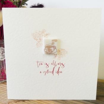 Tea is always a good idea card