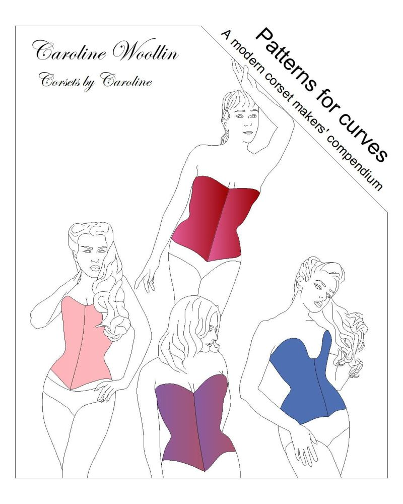 A modern corset makers' compendium including 10 corset patterns