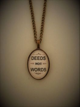 Deeds Not Words Pendant Necklace