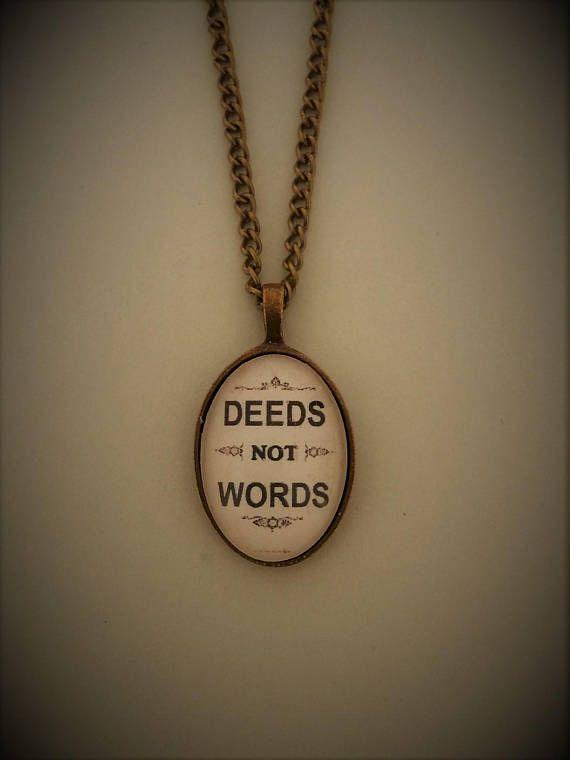 Deeds Not Words Pendant Necklace