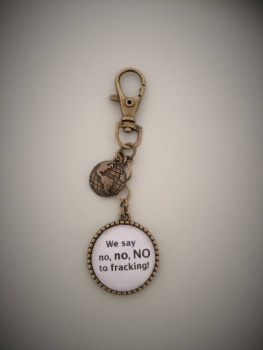 We Say No No NO to Fracking Keyring / Keychain /Donation to MSPC