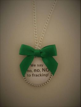 We Say No No NO to Fracking! Necklace / Donation to MSPC