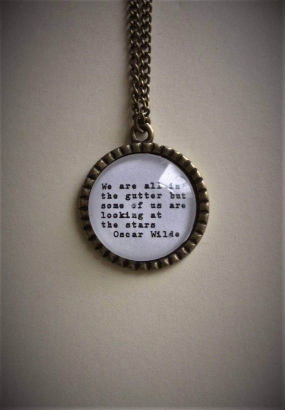 Looking at the Stars / Oscar Wilde Quote Necklace