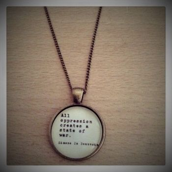 All Oppression Creates a State of War Necklace - De Beauvoir