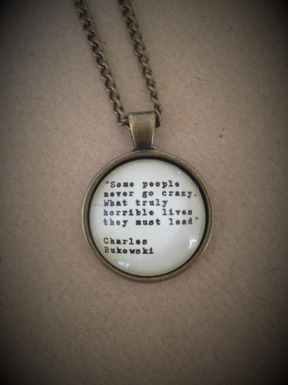 Charles Bukowski Quote Necklace