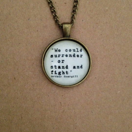 Arthur Scargill Quote Necklace - Handmade Unique Inspirational