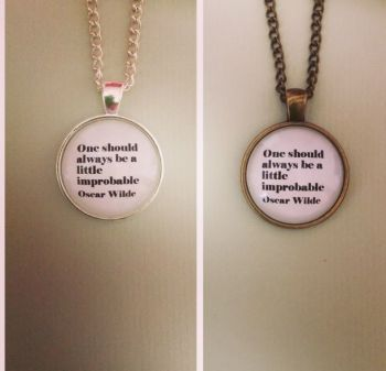 Improbable / Oscar Wilde Quote Necklace - Handmade Unique (FREE or LOW COST shipping)