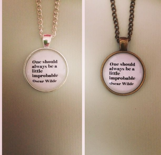 Improbable / Oscar Wilde Quote Necklace - Handmade Unique (FREE or LOW COST
