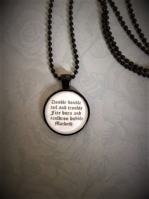 HALLOWEEN SALE!  Macbeth Quote Necklace - Only 5 left!