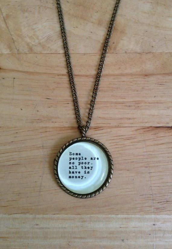 Some People are so Poor Quote Necklace
