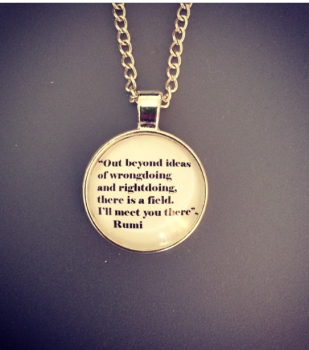 "Rumi ""Out beyond ideas..."" Quote Necklace"