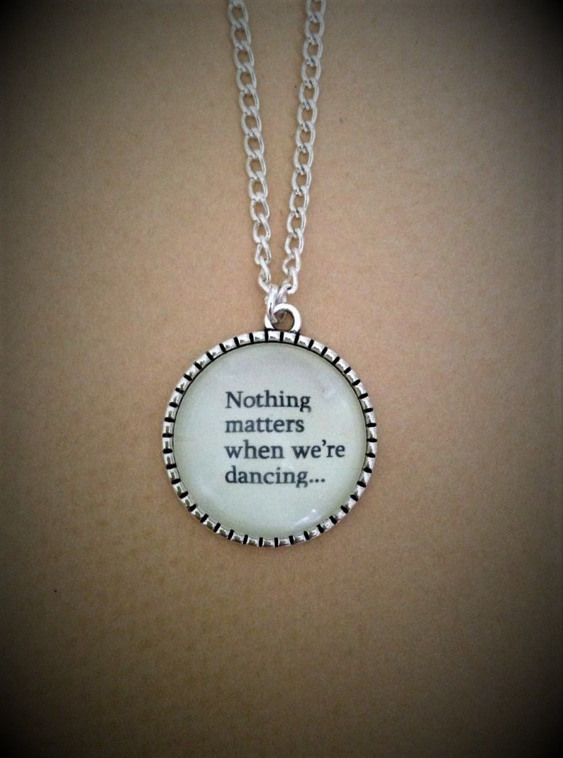 Nothing Matters When We're Dancing Necklace