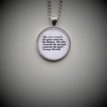 "George Orwell ""He who controls the past....."" necklace (FREE SHIPPING WORLDWIDE)"