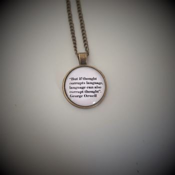 "George Orwell ""But if thought corrupts language..."" Necklace (FREE SHIPPING WORLDWIDE)"