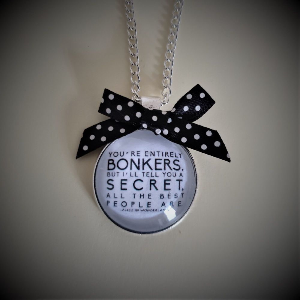 You're Entirely Bonkers Necklace