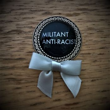 Militant Anti-Racist Brooch
