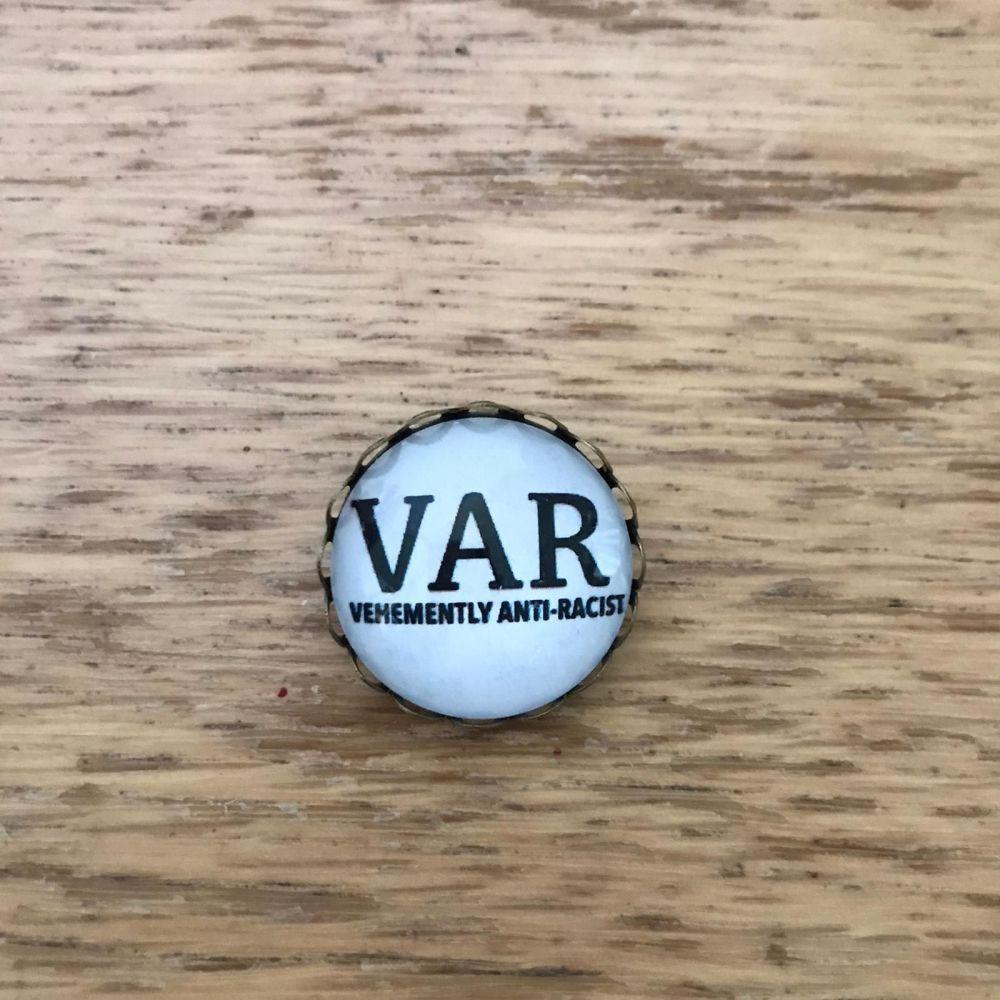 Vehemently Anti-Racist Pin Brooch