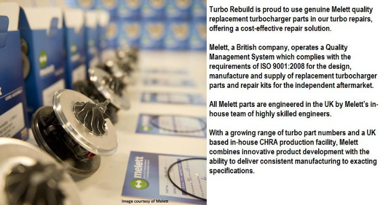 Turbo Rebuild us Genuine Melett products in our reconditioned Turbo. Melett parts are also found in our remanufactuered Turbo
