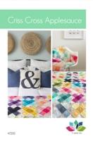 Criss Cross Applesauce Quilt Pattern by Vanessa Christenson.