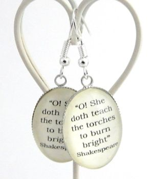 "William Shakespeare Quote Earrings ""O! She doth teach the torches to burn bright!"""