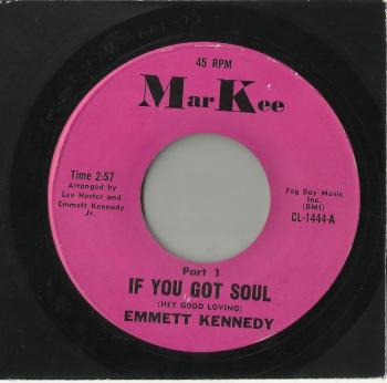 EMMETT KENNEDY -- IF YOU GOT SOUL