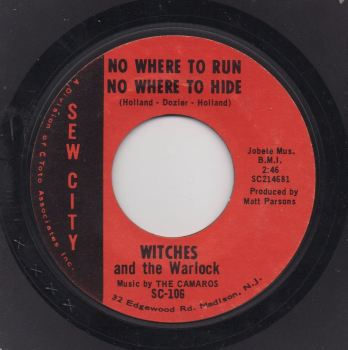 WITCHES & THE WARLOCKS – NO WHERE TO RUN, NO WHERE TO HIDE