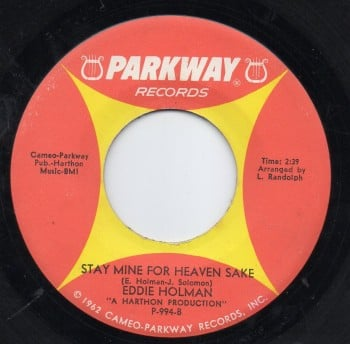 EDDIE HOLMAN - STAY MINE FOR HEAVEN SAKE