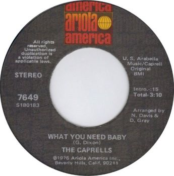 CAPRELLS - WHAT YOU NEED BABY