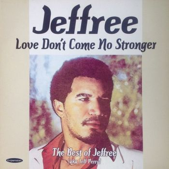 Jeffree - Love Don't Come No Stronger (LP, Comp)