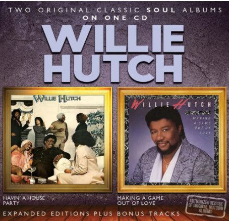 Willie Hutch - Havin' A House Party / Making A Game Out Of Love (2xCD, Comp