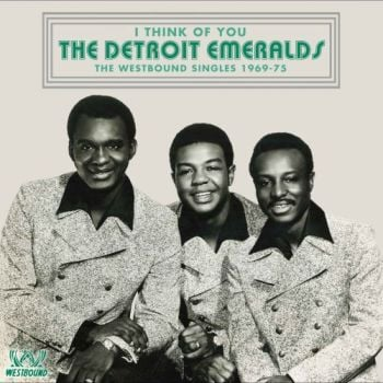 THE DETROIT EMERALDS - I THINK OF YOU (THE WESTBOUND SINGLES 69-75)