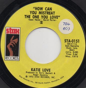 KATIE LOVE - HOW CAN YOU MISTREAT THE ONE YOU LOVE