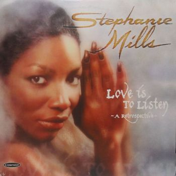Stephanie Mills - Love Is To Listen (A Retrospective) (2xLP, Comp)