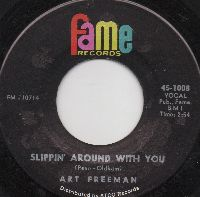 ART FREEMAN - SLIPPIN' AROUND WITH YOU