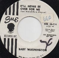 BABY WASHINGTON - IT'LL NEVER BE OVER FOR ME (PROMO)