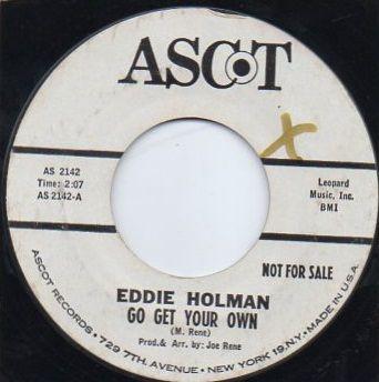 EDDIE HOLMAN - GO GET YOUR OWN