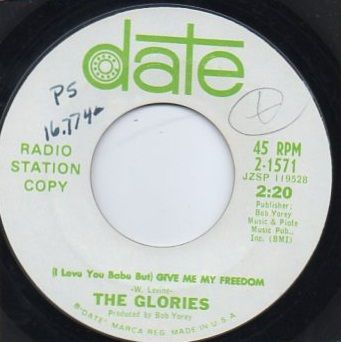 THE GLORIES - (I LOVE YOU BABY BUT) GIVE ME MY FREEDOM