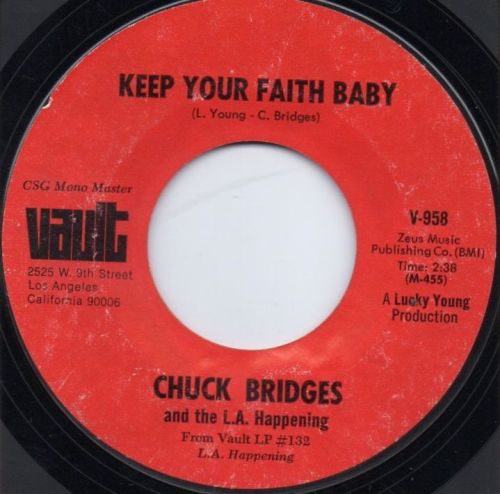 CHUCK BRIDGES AND THE L.A. HAPPENING - KEEP YOUR FAITH BABY