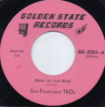 SAN FRANCISCO TKOs - MAKE UP YOUR MIND