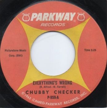 CHUBBY CHECKER - EVERYTHING'S WRONG