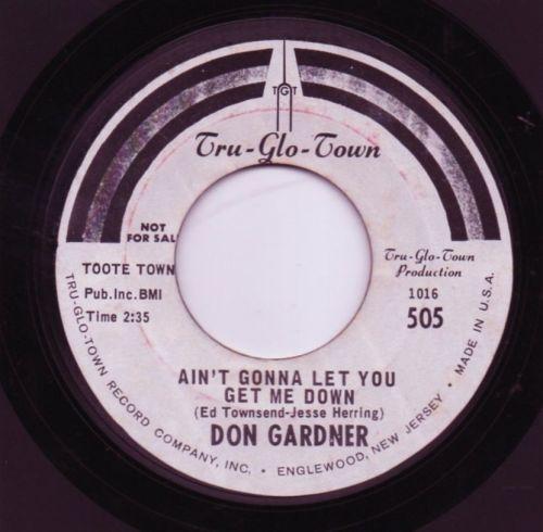 DON GARDNER - AIN'T GONNA LET YOU GET ME DOWN