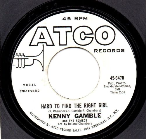 KENNY GAMBLE & THE ROMEOS - HARD TO FIND THE RIGHT GIRL