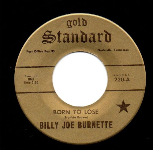 BILLY JOE BURNETTE - BORN TO LOSE