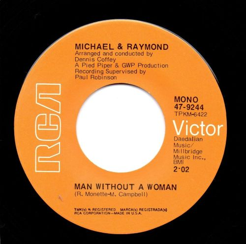 MICHAEL & RAYMOND - MAN WITHOUT A WOMAN