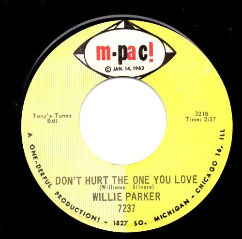 WILLIE PARKER - DON'T HURT THE ONE YOU LOVE